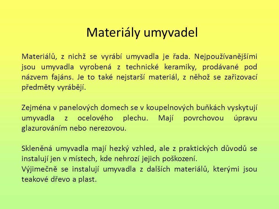 Materiály umyvadel Materiálů, z nichž se vyrábí umyvadla je řada.