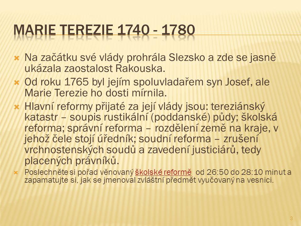  Na začátku své vlády prohrála Slezsko a zde se jasně ukázala zaostalost Rakouska.
