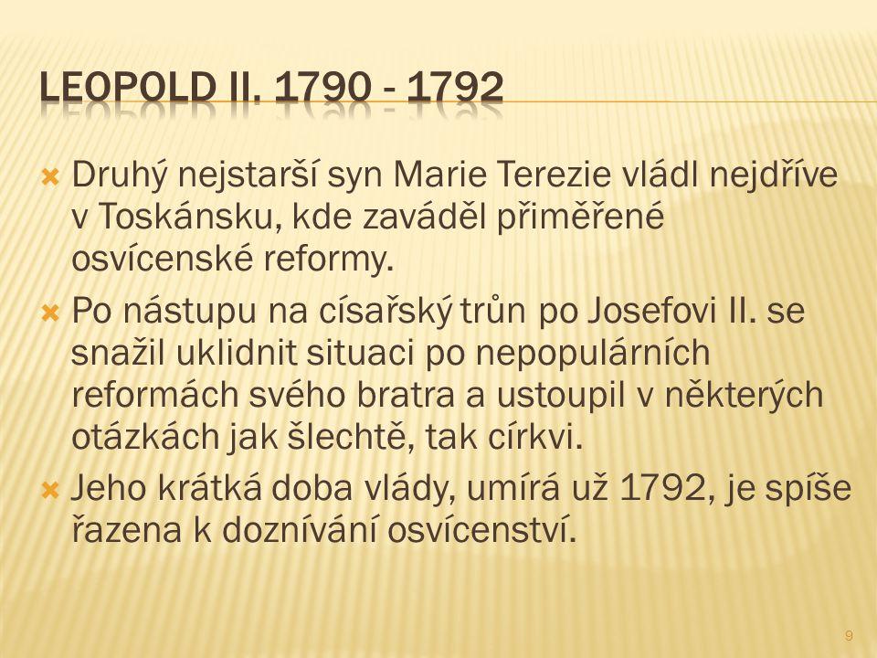  Druhý nejstarší syn Marie Terezie vládl nejdříve v Toskánsku, kde zaváděl přiměřené osvícenské reformy.