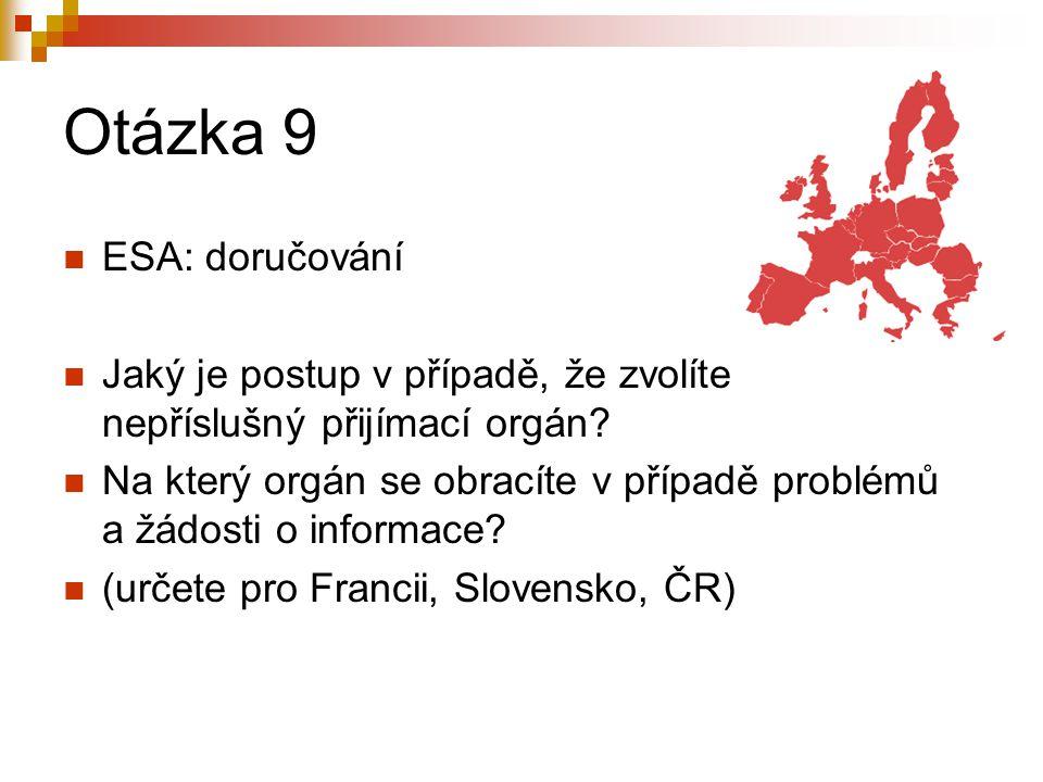 Otázka 9 ESA: doručování Jaký je postup v případě, že zvolíte nepříslušný přijímací orgán.
