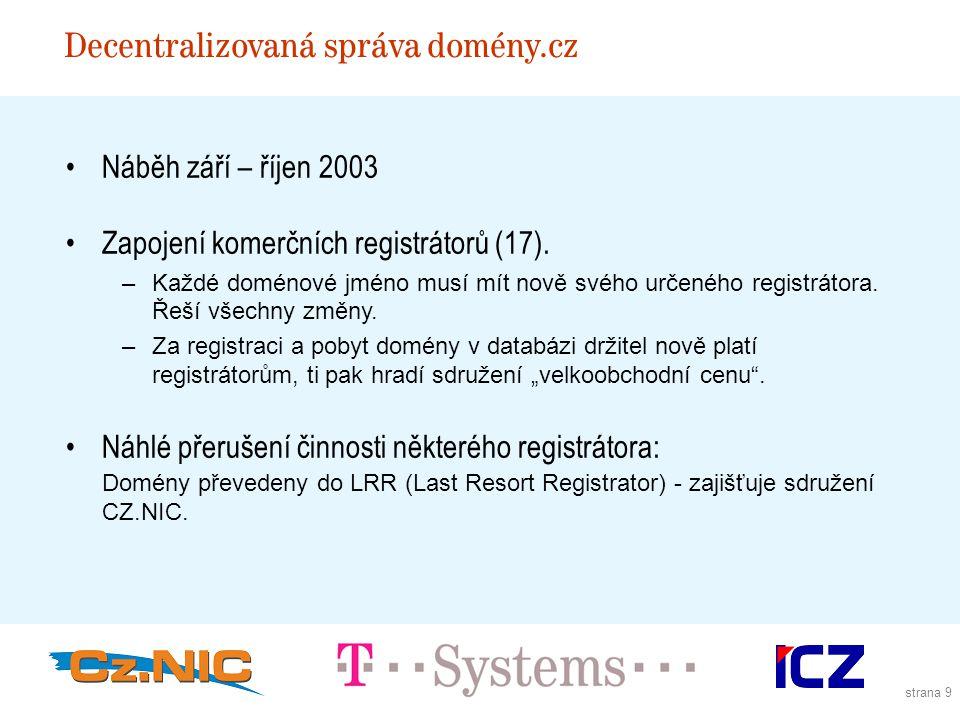 strana 9 Náběh září – říjen 2003 Zapojení komerčních registrátorů (17).