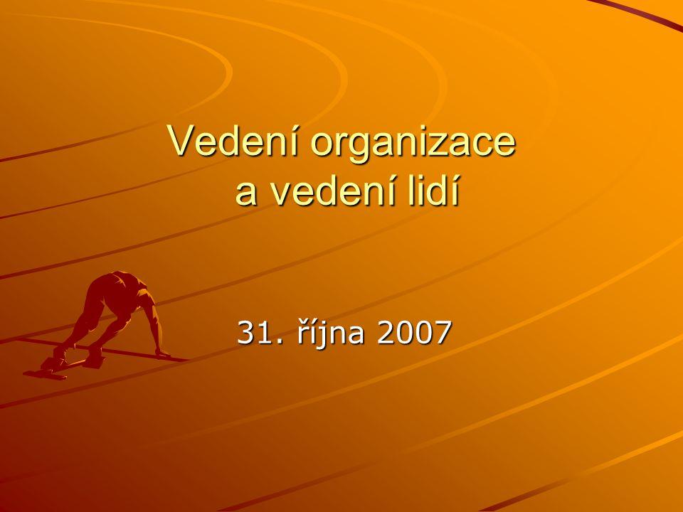 Vedení organizace a vedení lidí 31. října 2007