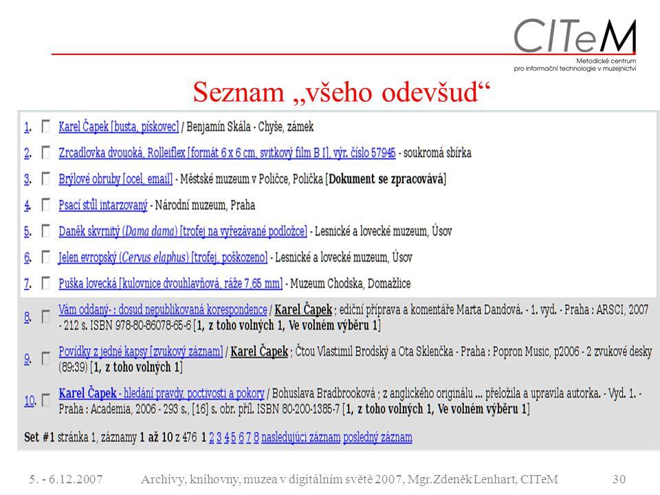 """5. - 6.12.2007Archivy, knihovny, muzea v digitálním světě 2007, Mgr.Zdeněk Lenhart, CITeM30 Seznam """"všeho odevšud"""""""