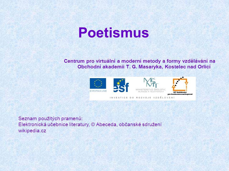 Poetismus Centrum pro virtuální a moderní metody a formy vzdělávání na Obchodní akademii T. G. Masaryka, Kostelec nad Orlicí Seznam použitých pramenů:
