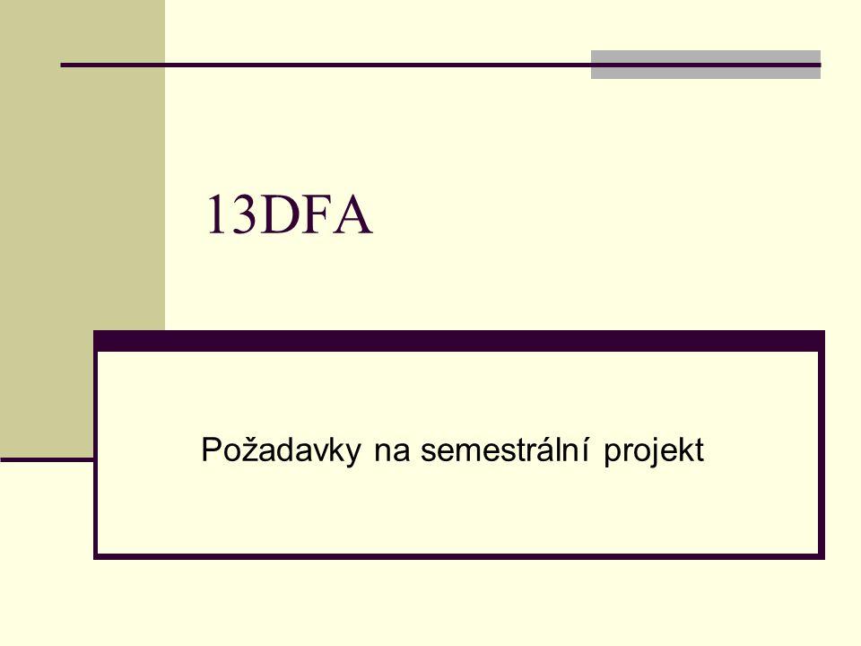 13DFA Požadavky na semestrální projekt