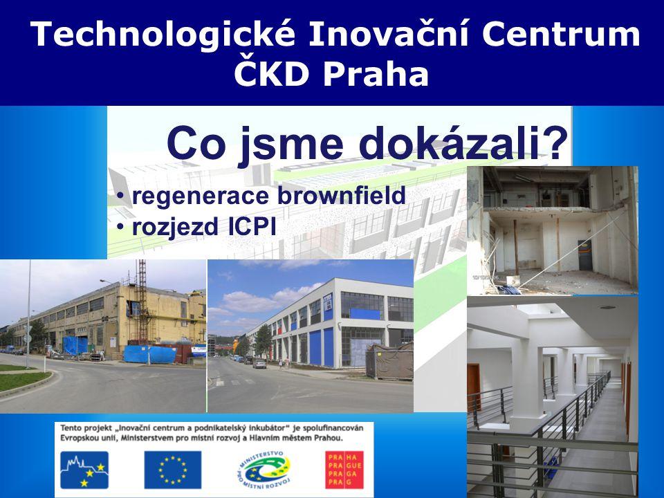 5.3.2008 TIC ČKD Praha Technologické Inovační Centrum ČKD Praha Co jsme dokázali? regenerace brownfield rozjezd ICPI