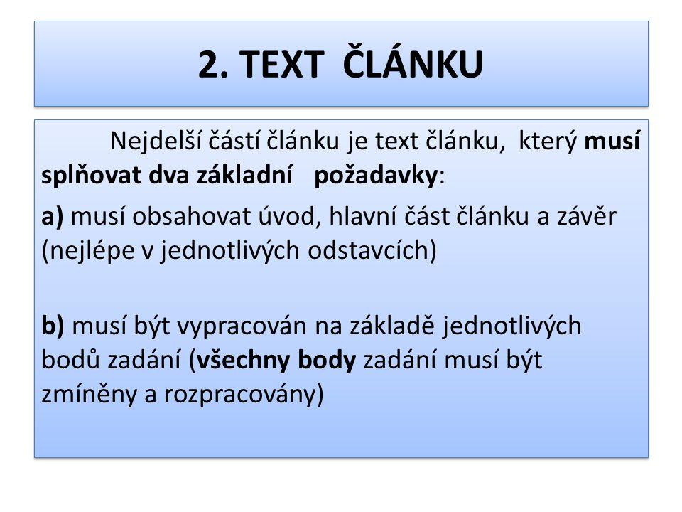 2. TEXT ČLÁNKU Nejdelší částí článku je text článku, který musí splňovat dva základní požadavky: a) musí obsahovat úvod, hlavní část článku a závěr (n