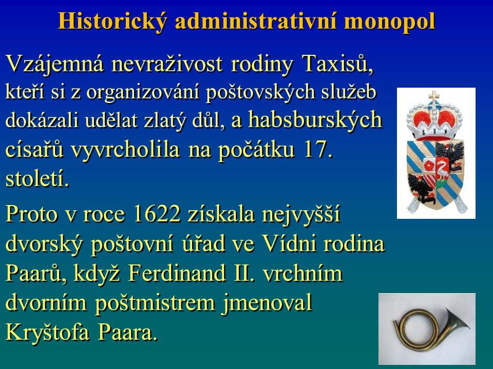 Vzájemná nevraživost rodiny Taxisů, kteří si z organizování poštovských služeb dokázali udělat zlatý důl, a habsburských císařů vyvrcholila na počátku