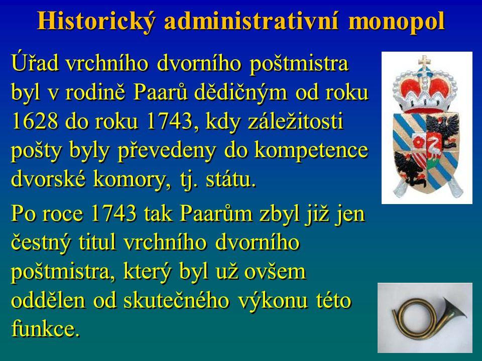 Úřad vrchního dvorního poštmistra byl v rodině Paarů dědičným od roku 1628 do roku 1743, kdy záležitosti pošty byly převedeny do kompetence dvorské ko