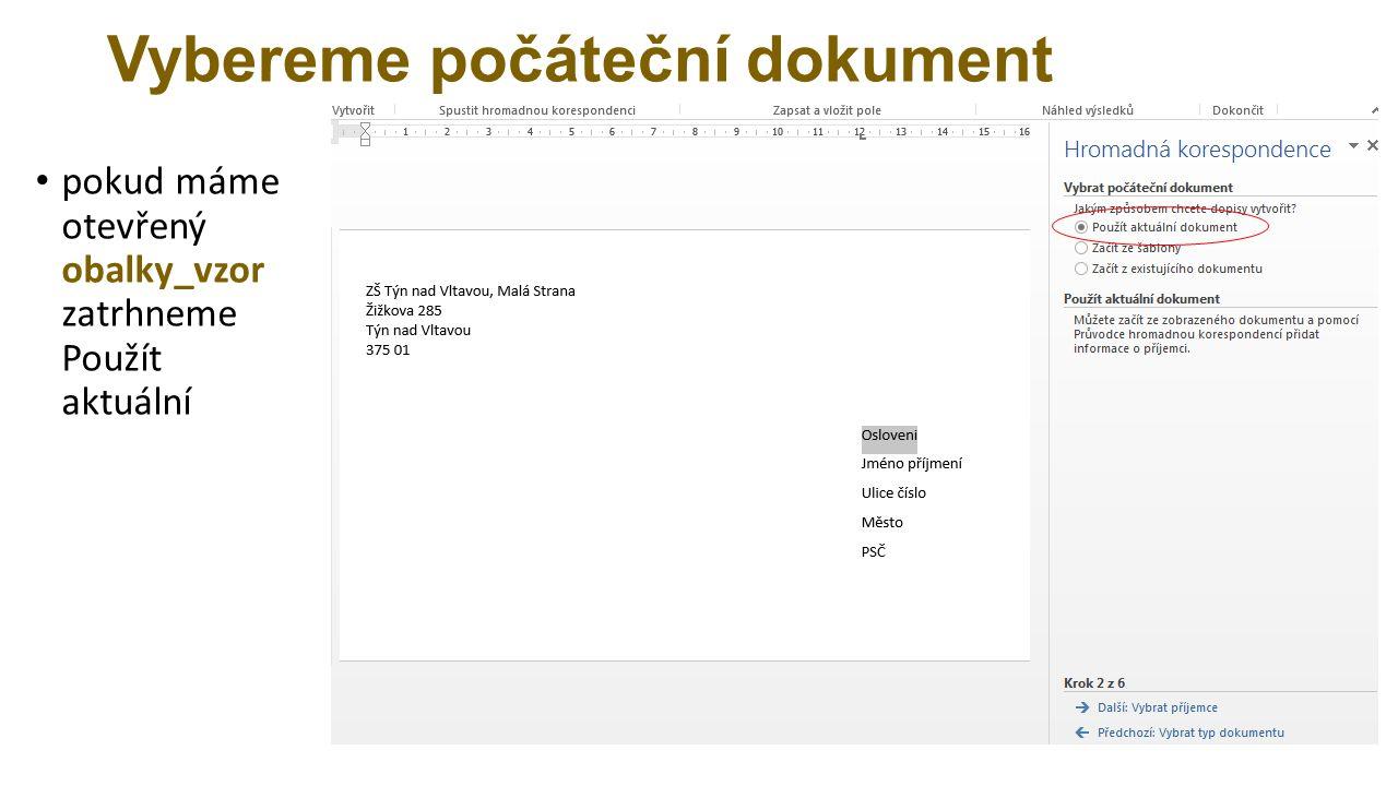 Vybereme počáteční dokument pokud máme otevřený obalky_vzor zatrhneme Použít aktuální