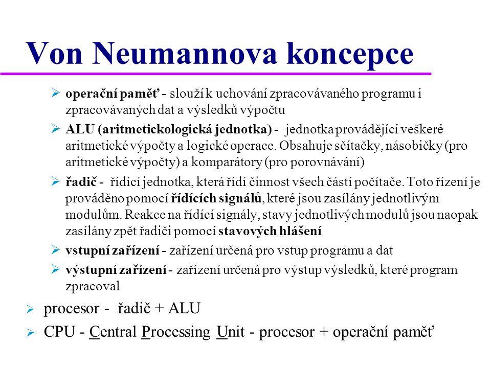  operační paměť - slouží k uchování zpracovávaného programu i zpracovávaných dat a výsledků výpočtu  ALU (aritmetickologická jednotka) - jednotka provádějící veškeré aritmetické výpočty a logické operace.