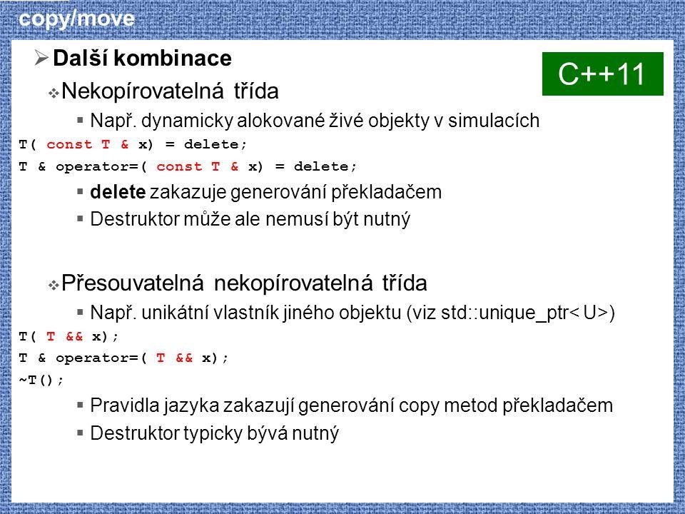 copy/move  Další kombinace  Nekopírovatelná třída  Např.