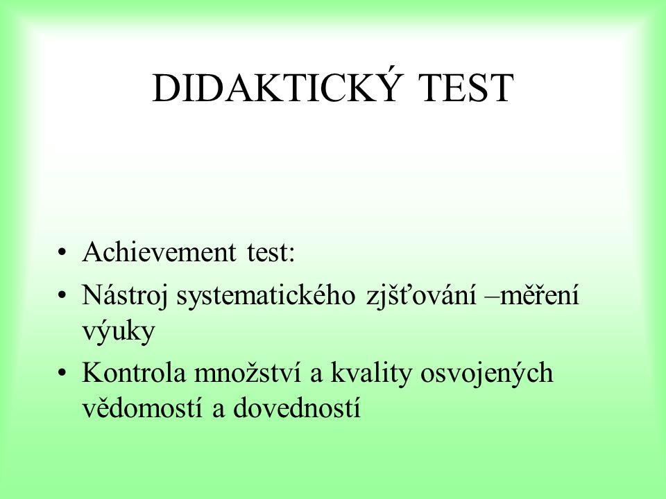 Druhy testů dle klasifikačního hlediska: Měřená charakteristika výkonu: rychlosti, úrovně Dokonalost přípravy testu: standartizované, kvazstand., nestandartiz.