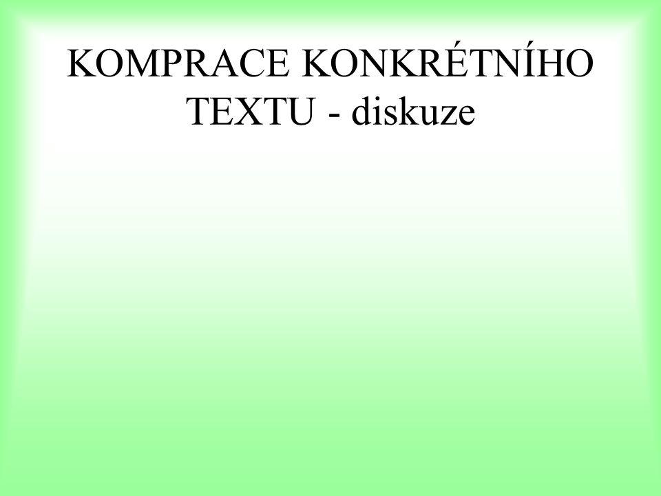 KOMPRACE KONKRÉTNÍHO TEXTU - diskuze