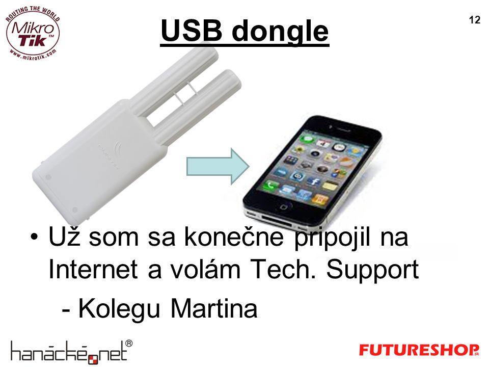 USB dongle 12 Už som sa konečne pripojil na Internet a volám Tech. Support - Kolegu Martina