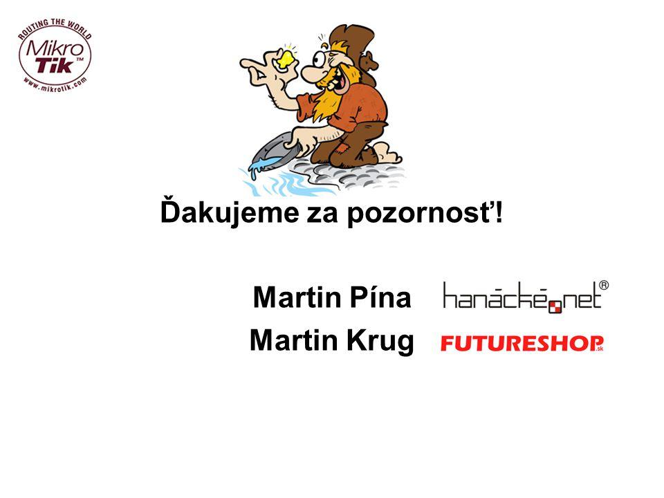 Ďakujeme za pozornosť! Martin Pína Martin Krug