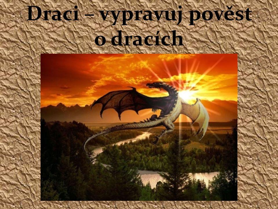 Draci – vypravuj pověst o dracích