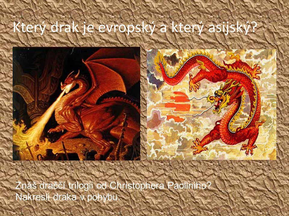 Který drak je evropský a který asijský. Znáš draččí trilogii od Christophera Paoliniho.