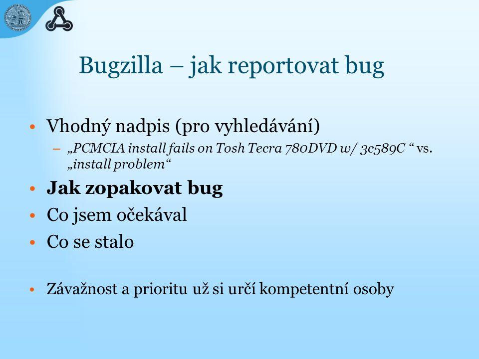"""Bugzilla – jak reportovat bug Vhodný nadpis (pro vyhledávání) – """"PCMCIA install fails on Tosh Tecra 780DVD w/ 3c589C vs."""