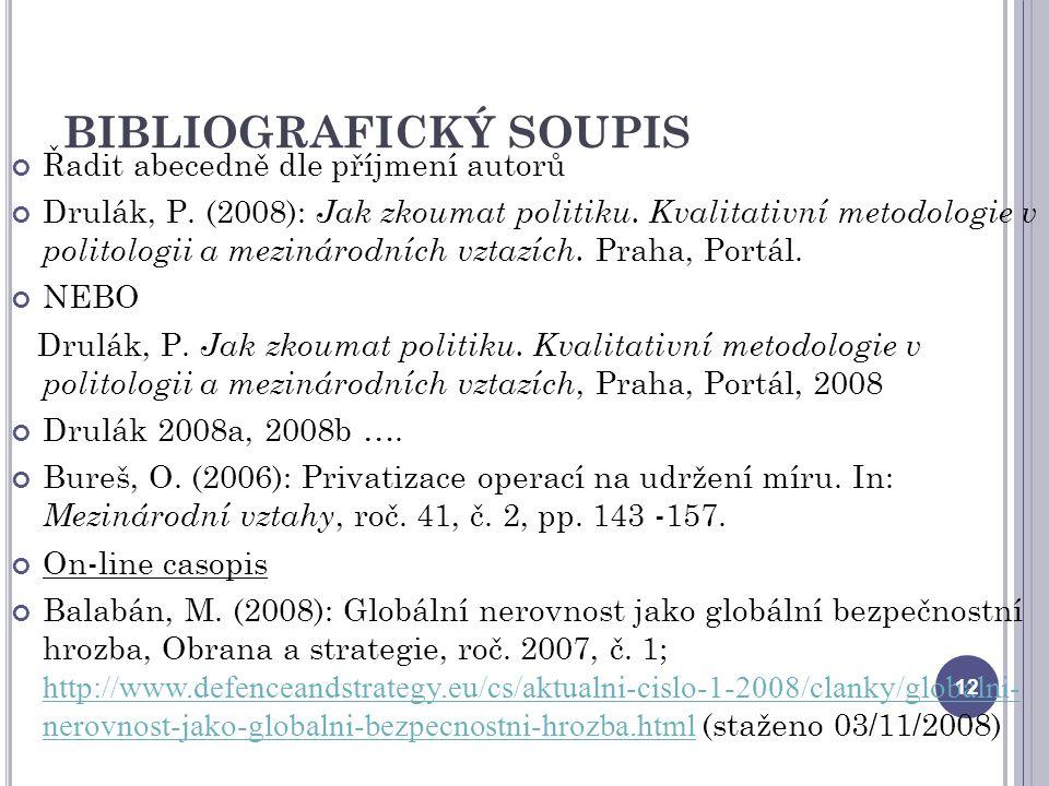 BIBLIOGRAFICKÝ SOUPIS Řadit abecedně dle příjmení autorů Drulák, P.