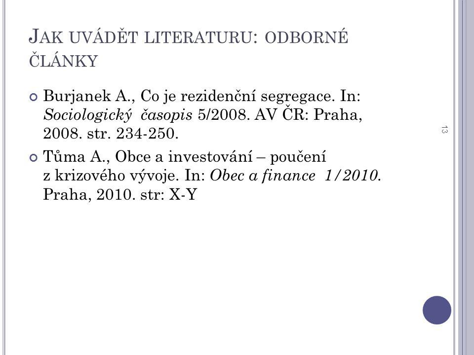 J AK UVÁDĚT LITERATURU : ODBORNÉ ČLÁNKY Burjanek A., Co je rezidenční segregace.