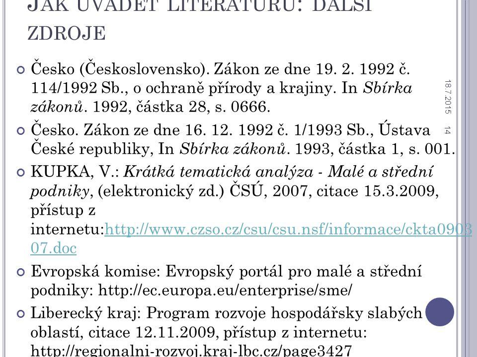 J AK UVÁDĚT LITERATURU : DALŠÍ ZDROJE Česko (Československo).