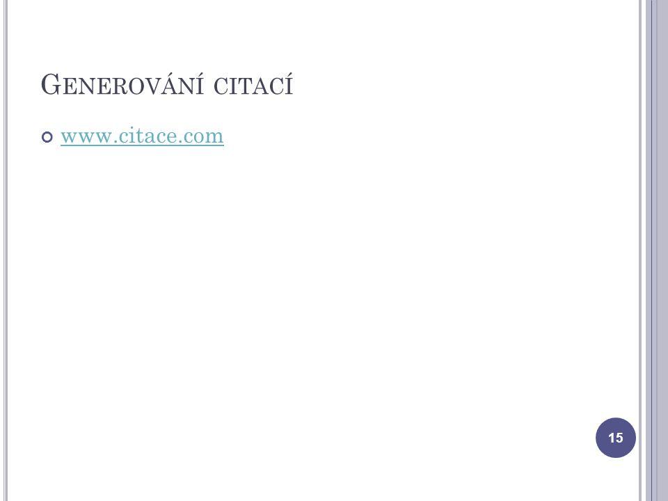 G ENEROVÁNÍ CITACÍ www.citace.com 15