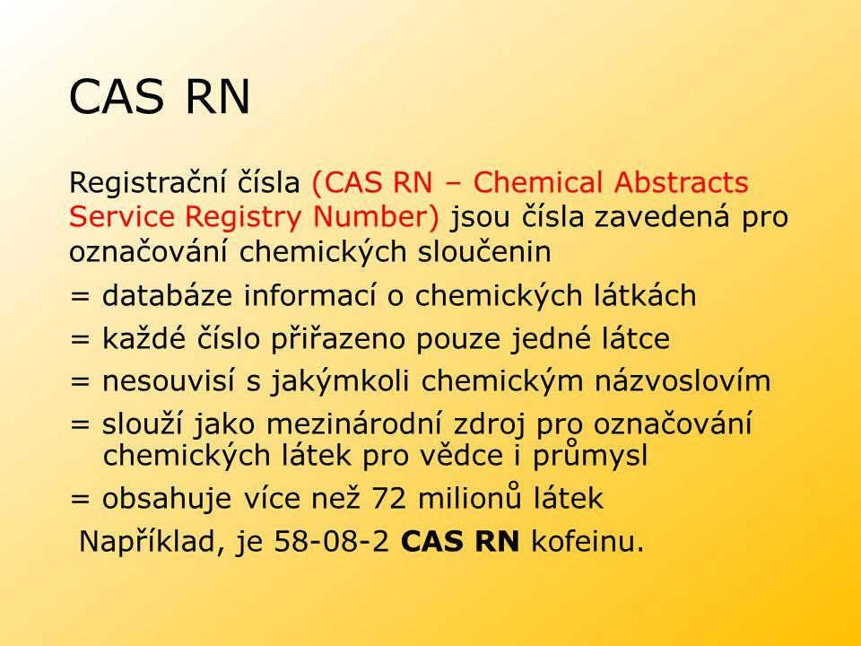 CAS RN Registrační čísla (CAS RN – Chemical Abstracts Service Registry Number) jsou čísla zavedená pro označování chemických sloučenin = databáze info