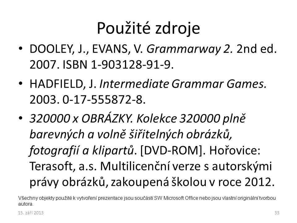 Použité zdroje DOOLEY, J., EVANS, V. Grammarway 2.