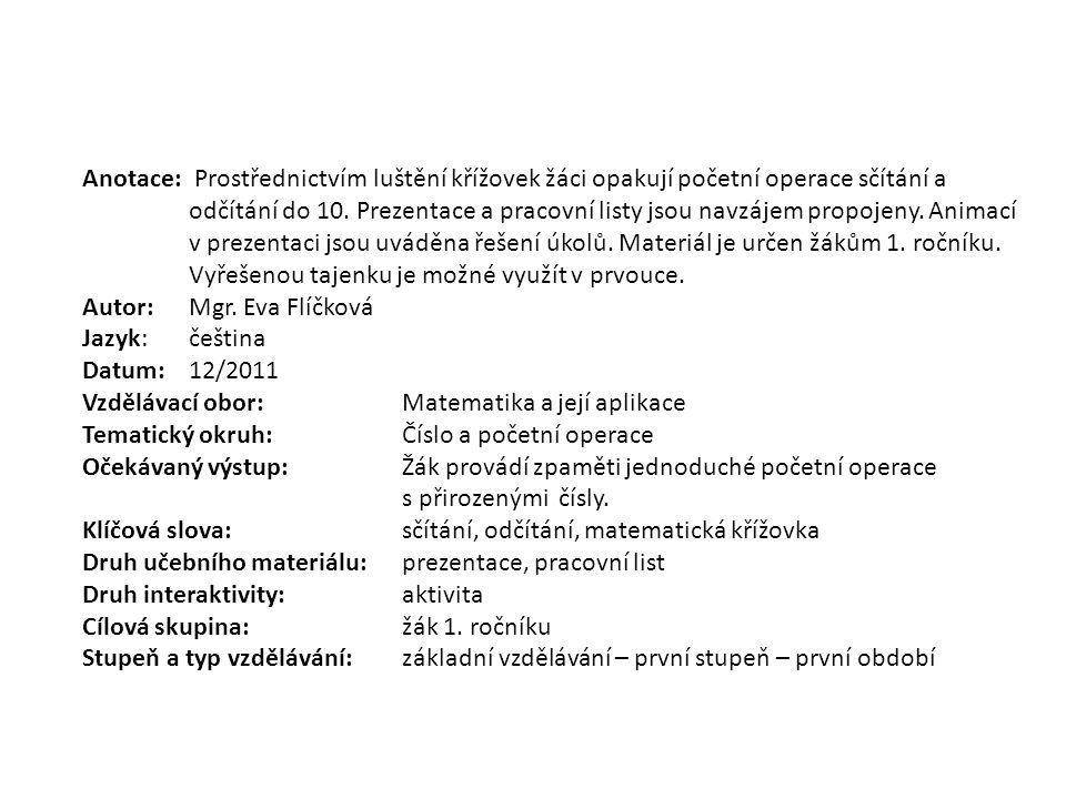 MATEMATICKÉ KŘÍŽOVKY pro 1. ročník Autorem materiálu a všech jeho částí, není-li uvedeno jinak, je Mgr. Eva Flíčková.
