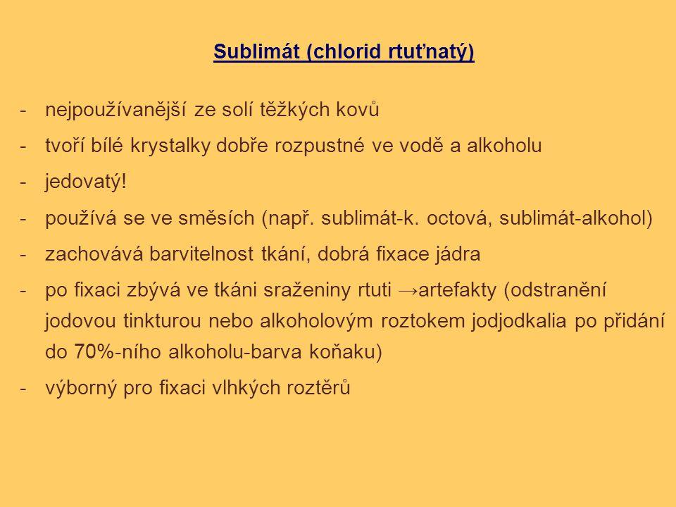 Sublimát (chlorid rtuťnatý) -nejpoužívanější ze solí těžkých kovů -tvoří bílé krystalky dobře rozpustné ve vodě a alkoholu -jedovatý! -používá se ve s