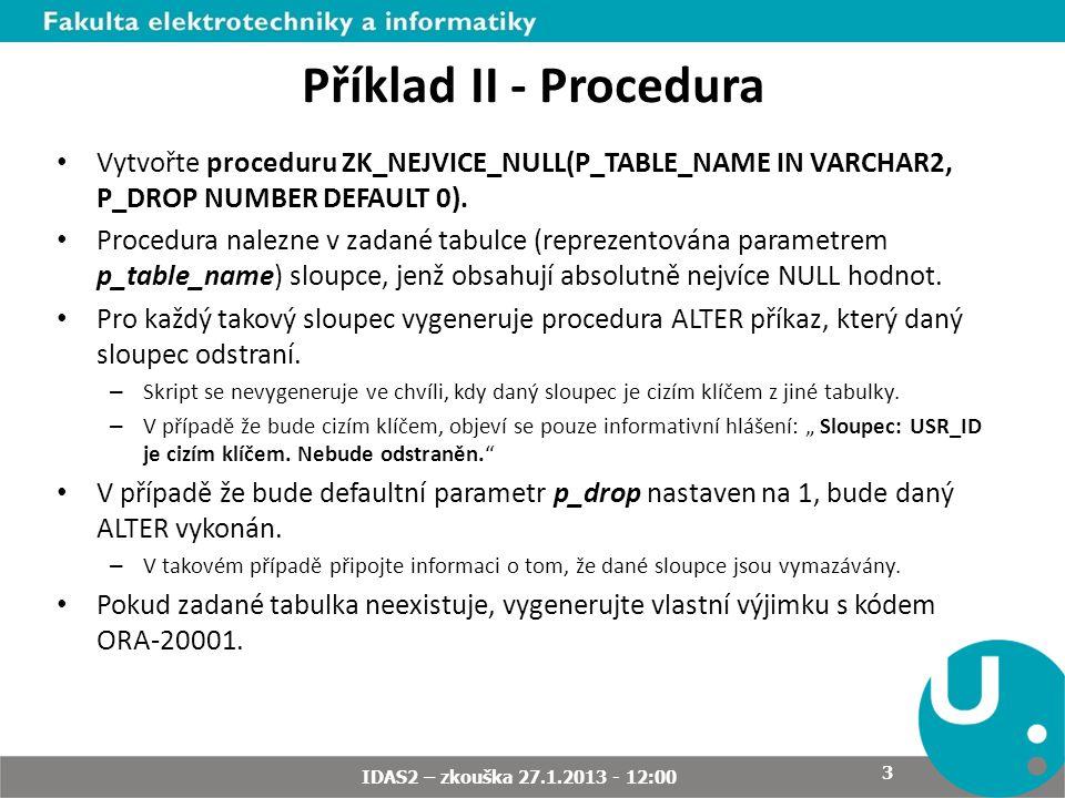 Ukázkový výstup: IDAS2 – zkouška 27.1.2013 - 12:00 4 Příklad II - Procedura