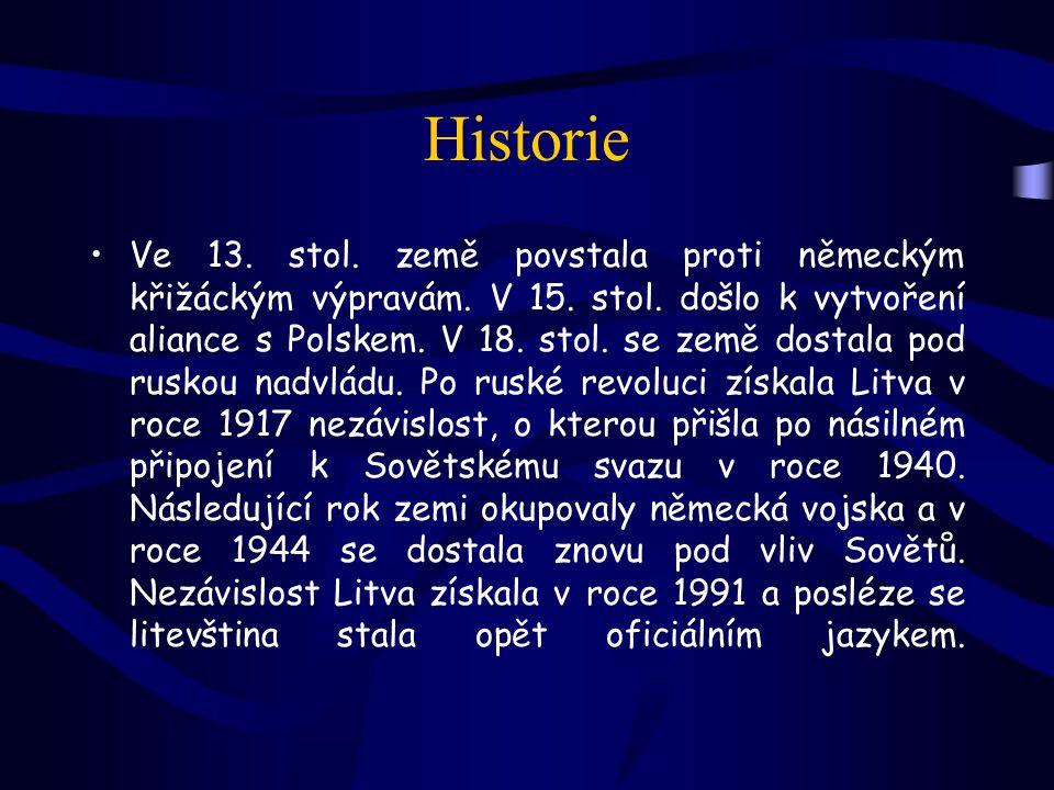 Historie Ve 13.stol. země povstala proti německým křižáckým výpravám.