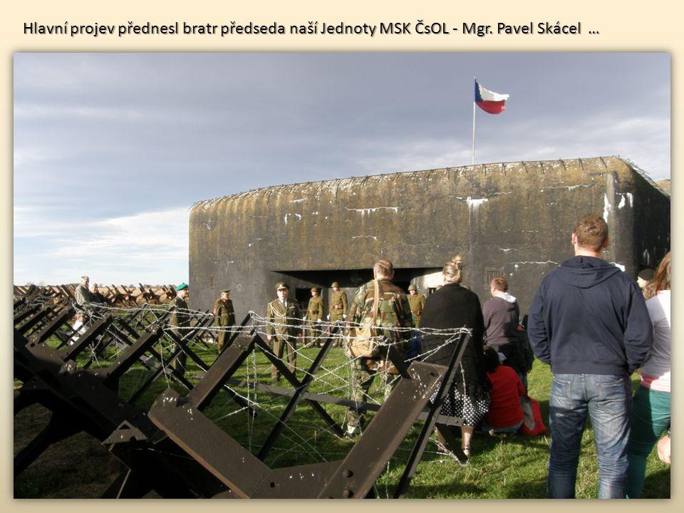 Hlavní projev přednesl bratr předseda naší Jednoty MSK ČsOL - Mgr. Pavel Skácel …
