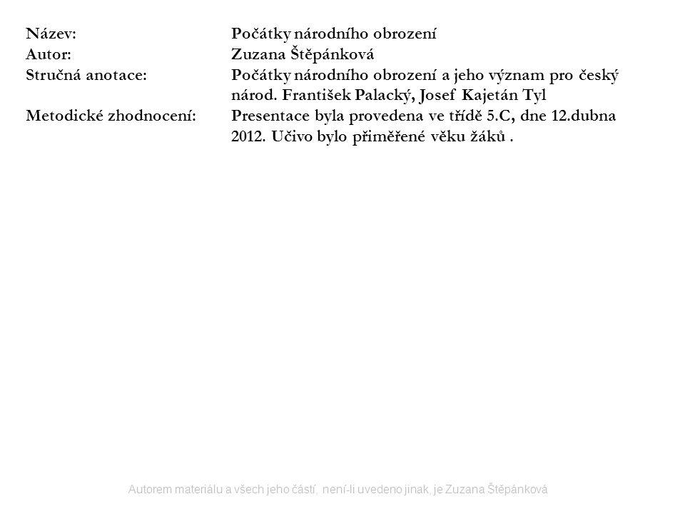 Název:Počátky národního obrození Autor:Zuzana Štěpánková Stručná anotace:Počátky národního obrození a jeho význam pro český národ. František Palacký,