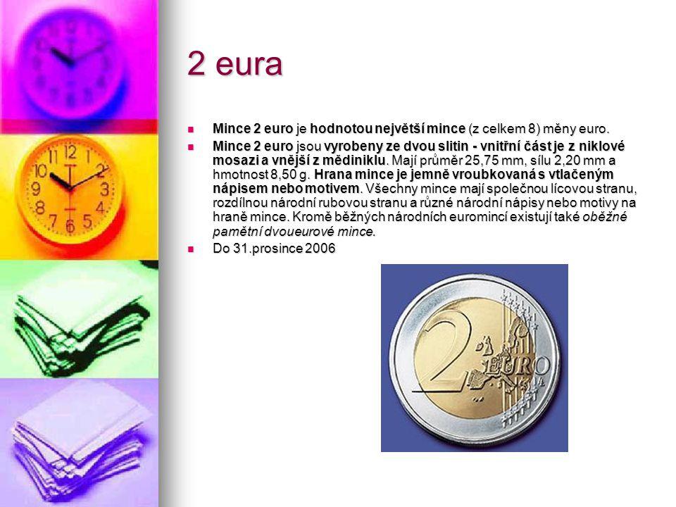 2 eura Mince 2 euro je hodnotou největší mince (z celkem 8) měny euro. Mince 2 euro je hodnotou největší mince (z celkem 8) měny euro. Mince 2 euro js