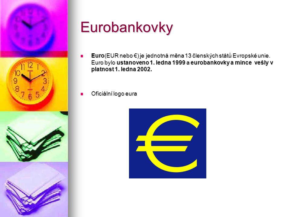 Eurobankovky Euro(EUR nebo €) je jednotná měna 13 členských států Evropské unie. Euro bylo ustanoveno 1. ledna 1999 a eurobankovky a mince vešly v pla