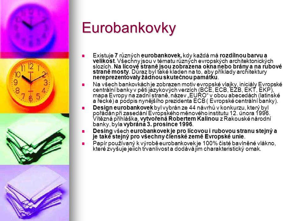 Eurobankovky Existuje 7 různých eurobankovek, kdy každá má rozdílnou barvu a velikost. Všechny jsou v tématu různých evropských architektonických sloz