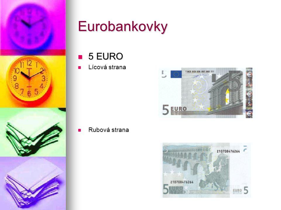 Eurobankovky 5 EURO 5 EURO Lícová strana Lícová strana Rubová strana Rubová strana