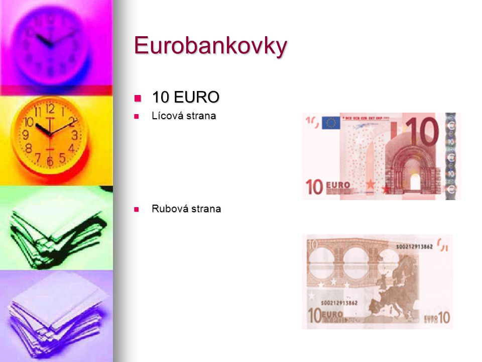Eurobankovky 10 EURO 10 EURO Lícová strana Lícová strana Rubová strana Rubová strana