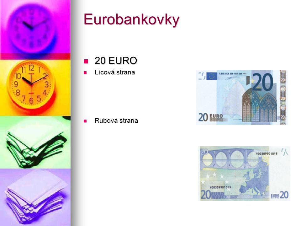 Eurobankovky 20 EURO 20 EURO Lícová strana Lícová strana Rubová strana Rubová strana