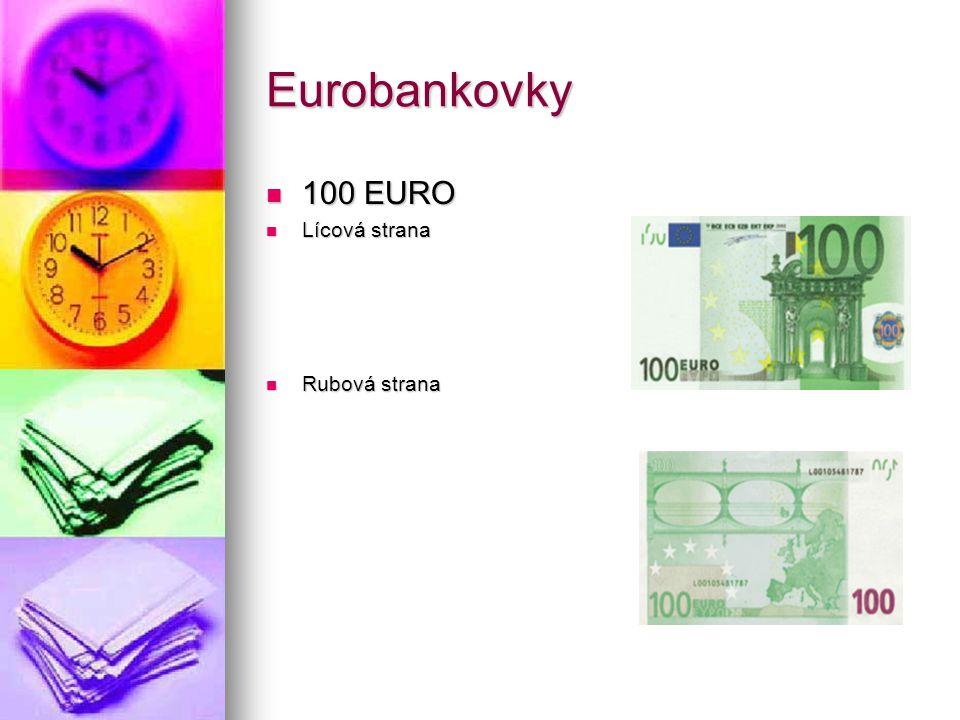 Eurobankovky 100 EURO 100 EURO Lícová strana Lícová strana Rubová strana Rubová strana