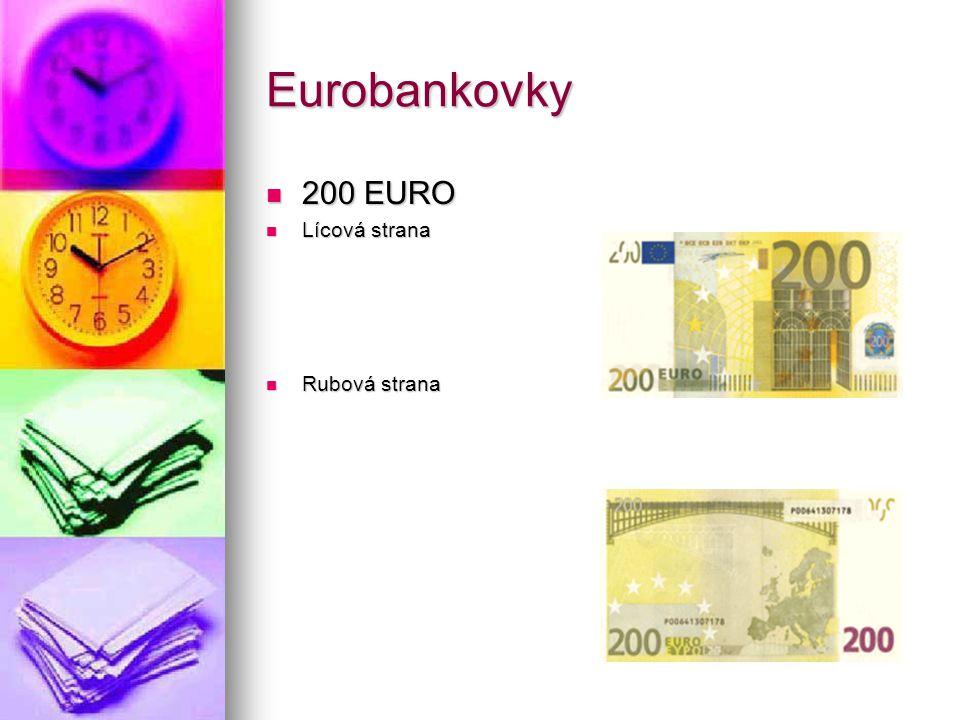 Eurobankovky 200 EURO 200 EURO Lícová strana Lícová strana Rubová strana Rubová strana