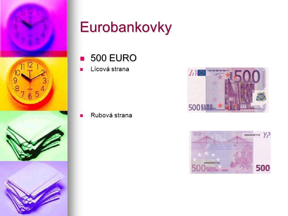 Eurobankovky 500 EURO 500 EURO Lícová strana Lícová strana Rubová strana Rubová strana