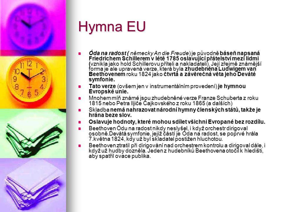 Hymna EU Óda na radost ( německy An die Freude) je původně báseň napsaná Friedrichem Schillerem v létě 1785 oslavující přátelství mezi lidmi (vznikla