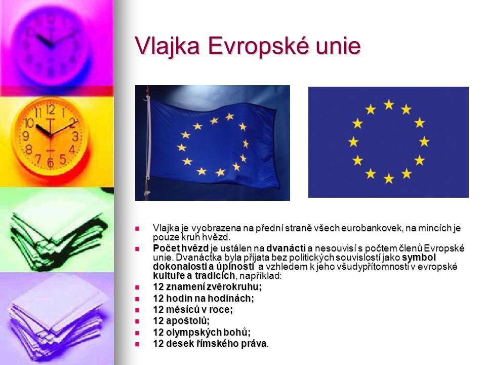 Vlajka Evropské unie Vlajka je vyobrazena na přední straně všech eurobankovek, na mincích je pouze kruh hvězd. Vlajka je vyobrazena na přední straně v
