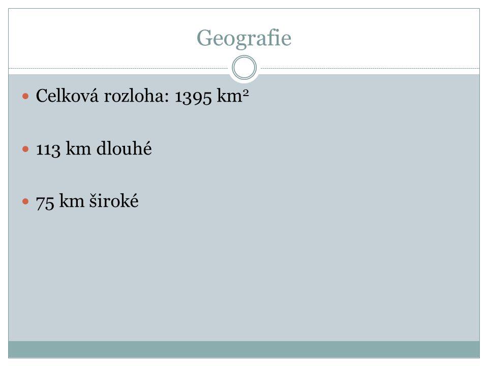 Geografie Celková rozloha: 1395 km 2 113 km dlouhé 75 km široké