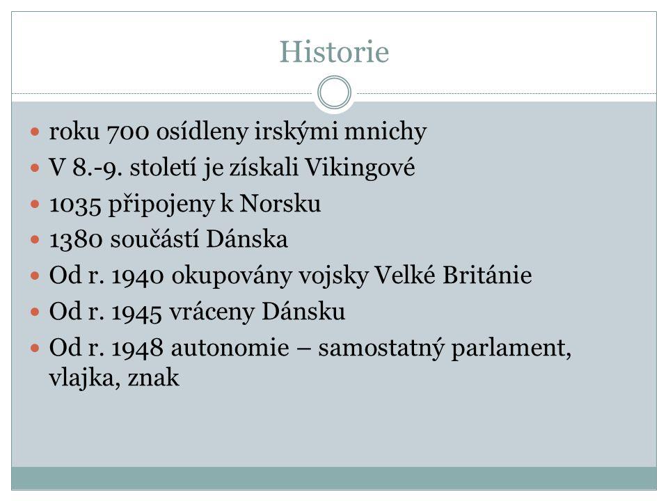 Historie roku 700 osídleny irskými mnichy V 8.-9. století je získali Vikingové 1035 připojeny k Norsku 1380 součástí Dánska Od r. 1940 okupovány vojsk