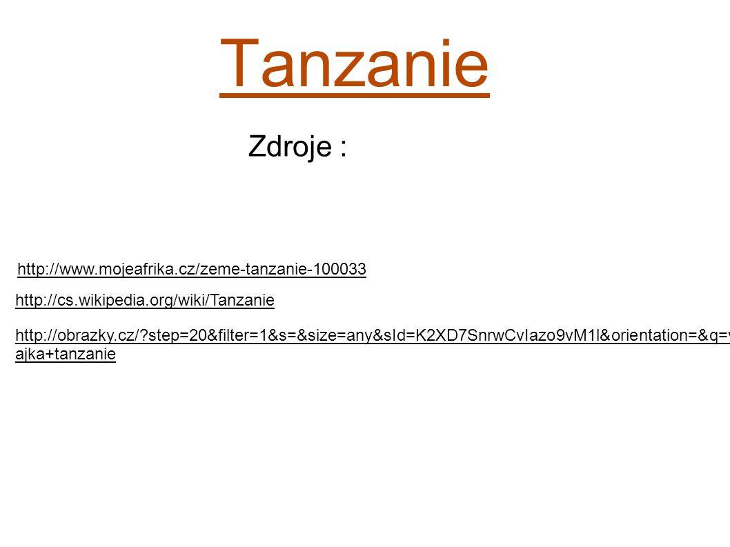 Tanzanie Zdroje : http://www.mojeafrika.cz/zeme-tanzanie-100033 http://cs.wikipedia.org/wiki/Tanzanie http://obrazky.cz/?step=20&filter=1&s=&size=any&