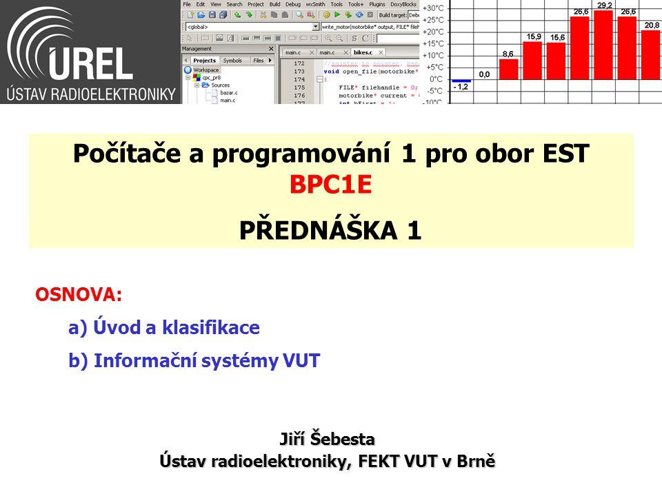 Web předmětu, kontakty http://www.urel.feec.vutbr.cz/~sebestaj/BPC1E/index.htm odkaz v eLearningu (kurz BPC1E 14/15Z) vyučující –Doc.